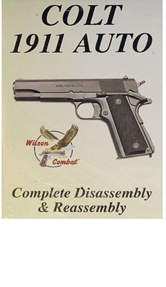 Disassembly & Assembly of the 1911 DVD - WILSON COMBAT